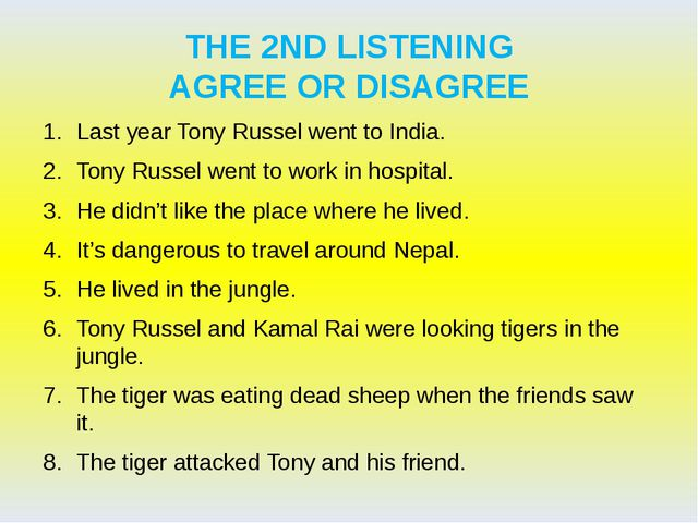 THE 2ND LISTENING AGREE OR DISAGREE Last year Tony Russel went to India. Tony...