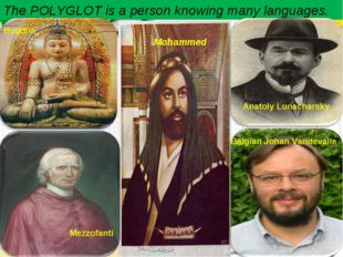 The POLYGLOT is a person knowing many languages. Belgian Johan Vandevalle Ana