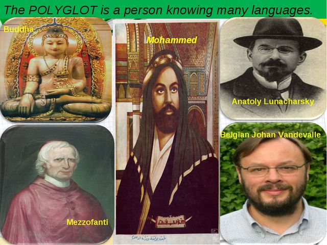 The POLYGLOT is a person knowing many languages. Belgian Johan Vandevalle Ana...