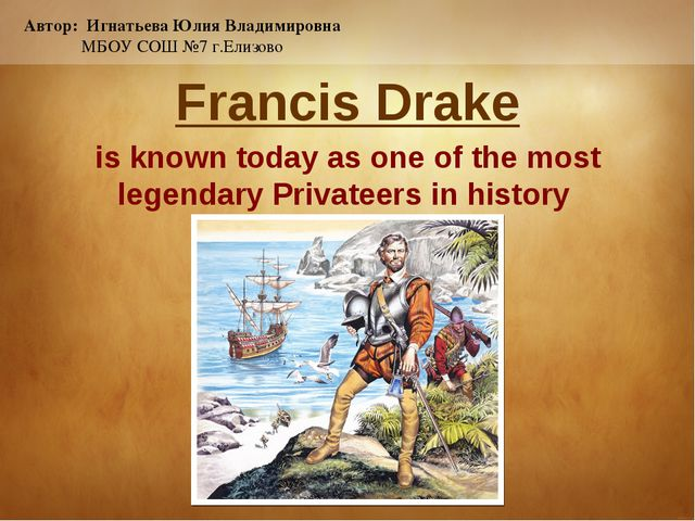 Francis Drake is known today as one of the most legendary Privateers in histo...