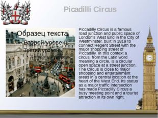 Piccadilly Circus is a famous road junction and public space of London's West