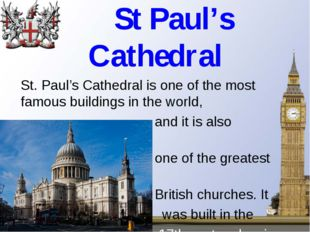 St Paul's Cathedral St. Paul's Cathedral is one of the most famous buildings