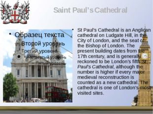 St Paul's Cathedral is an Anglican cathedral on Ludgate Hill, in the City of