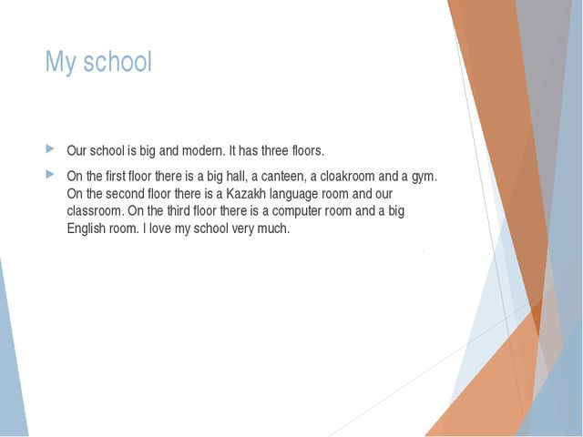 My school Our school is big and modern. It has three floors. On the first flo...