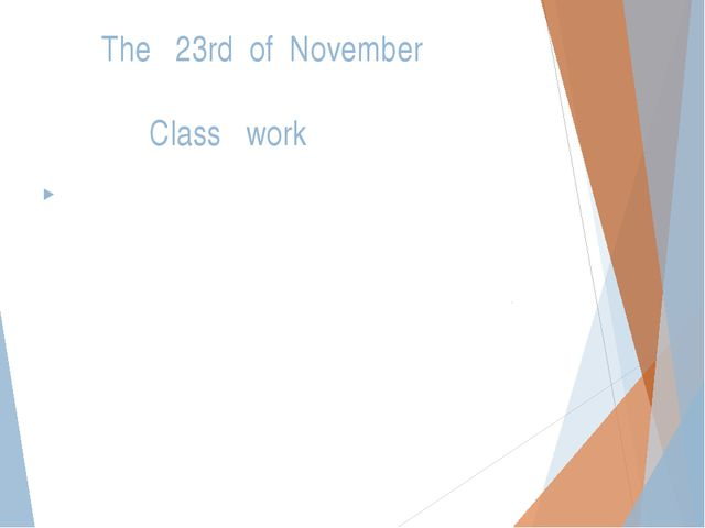 The 23rd of November Class work