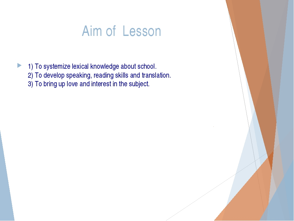 Aim of Lesson 1) To systemize lexical knowledge about school. 2) To develop s...
