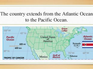 The country extends from the Atlantic Ocean to the Pacific Ocean.