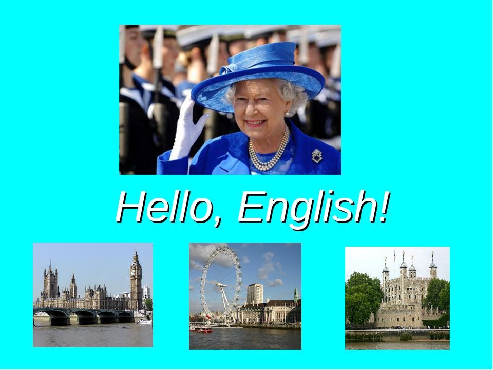 Hello, English!