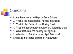 Questions 1. Are there many holidays in Great Britain? 2. What is the most po