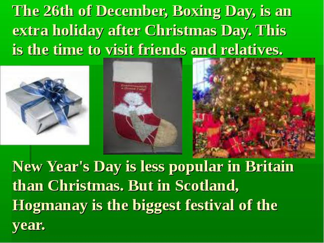 The 26th of December, Boxing Day, is an extra holiday after Christmas Day. Th...