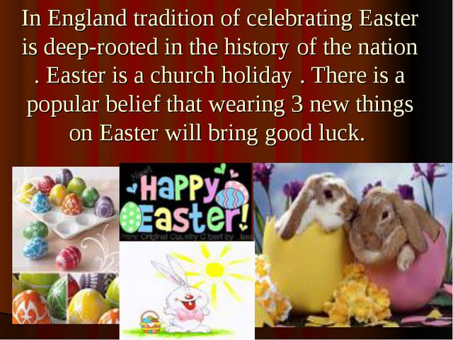 In England tradition of celebrating Easter is deep-rooted in the history of t...