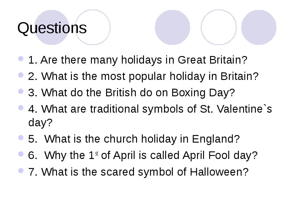 Questions 1. Are there many holidays in Great Britain? 2. What is the most po...