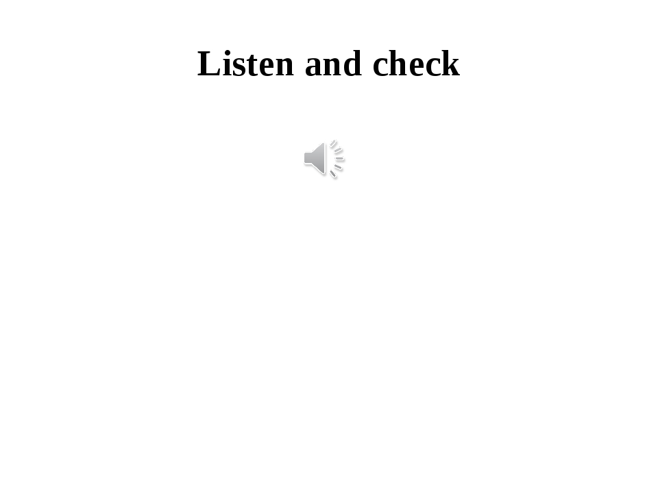 Listen and check