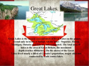 Great Lakes. Great Lakesis the largestconcentrationof fresh wateron the p