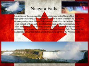 Niagara Falls. Oneof the most famouswaterfalls in the worldlocatedon the