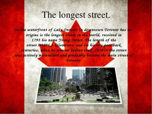 The longest street. On the waterfrontof LakeOntarioin downtown Torontohas