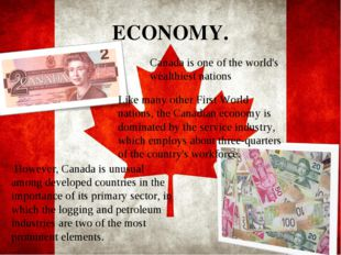 ECONOMY. However, Canada is unusual among developed countries in the importan