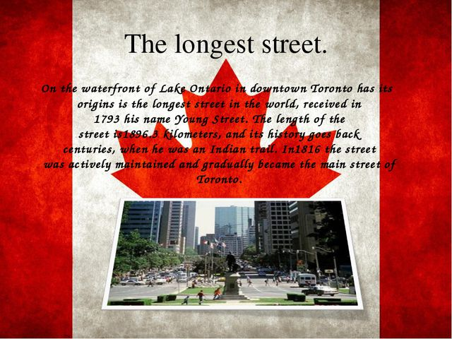 The longest street. On the waterfrontof LakeOntarioin downtown Torontohas...