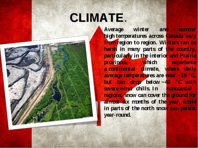 CLIMATE. Average winter and summer hightemperatures across Canada vary from...
