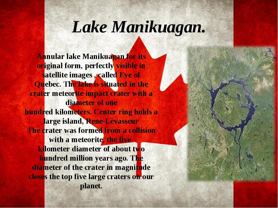LakeManikuagan. AnnularlakeManikuaganfor its originalform, perfectlyvis...