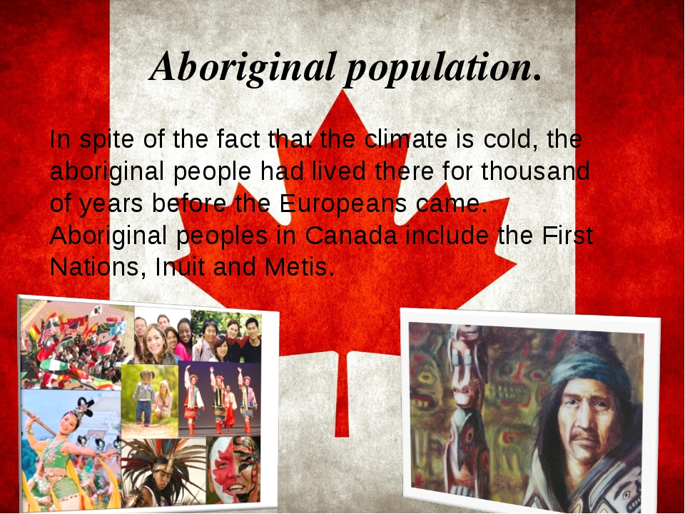 Aboriginal population. . In spite of the fact that the climate is cold, the...