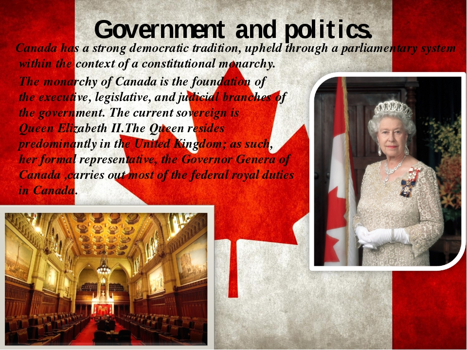 Government and politics. The monarchy of Canadais the foundation of theexec...
