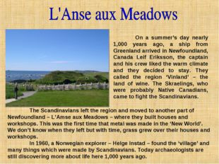 On a summer's day nearly 1,000 years ago, a ship from Greenland arrived in N