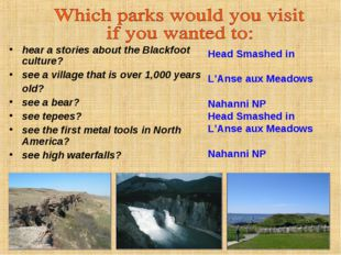 hear a stories about the Blackfoot culture? see a village that is over 1,000