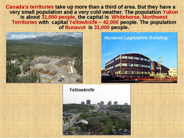 Canada's territories take up more than a third of area. But they have a very...