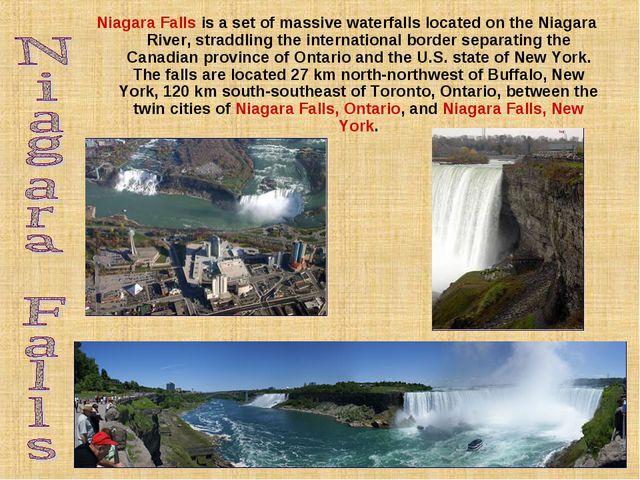 Niagara Falls is a set of massive waterfalls located on the Niagara River, st...
