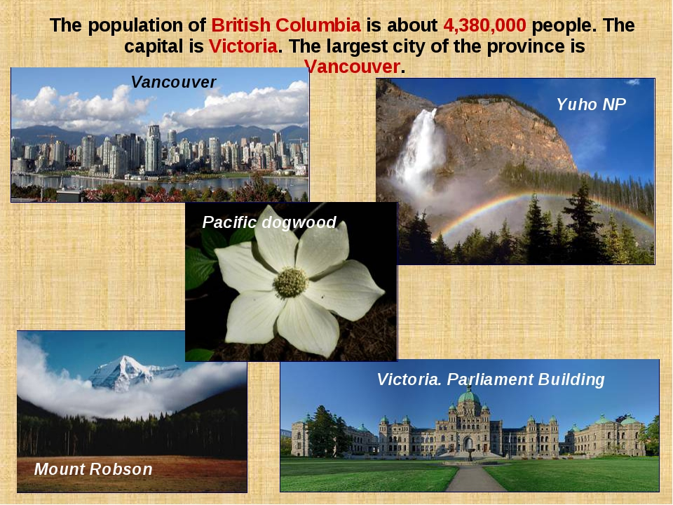 The population of British Columbia is about 4,380,000 people. The capital is...