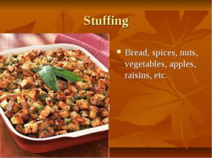 Stuffing Bread, spices, nuts, vegetables, apples, raisins, etc.