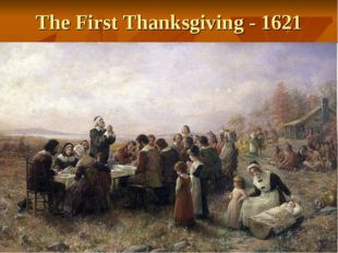 The First Thanksgiving - 1621