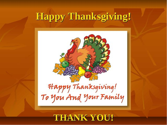 Happy Thanksgiving! THANK YOU!