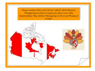 "Many Canadians believe that the first ""official"" North American Thanksgiving"