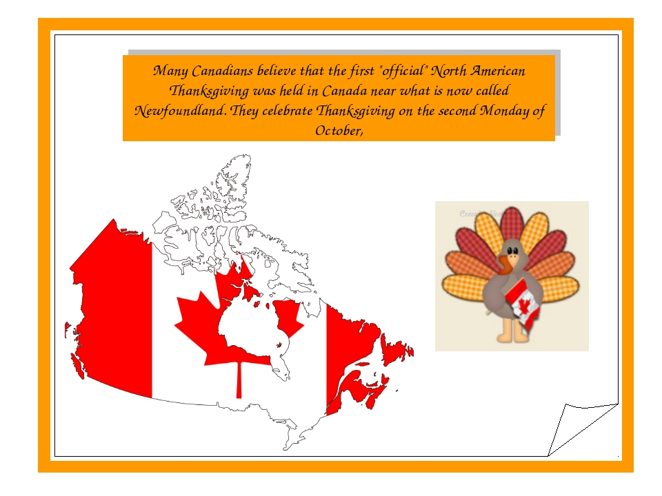 "Many Canadians believe that the first ""official"" North American Thanksgiving..."