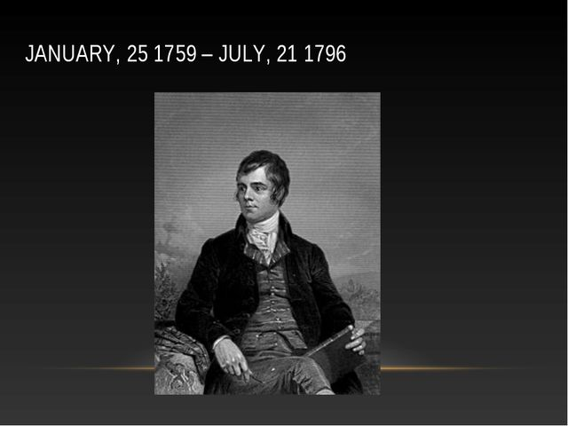 JANUARY, 25 1759 – JULY, 21 1796