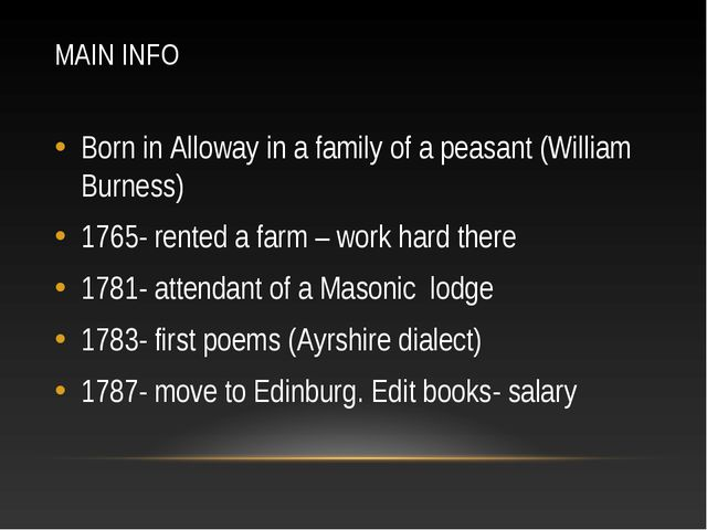 MAIN INFO Born in Alloway in a family of a peasant (William Burness) 1765- re...