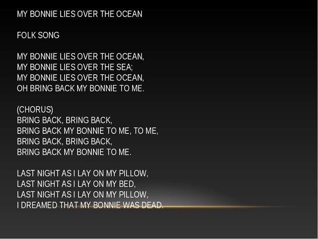 MY BONNIE LIES OVER THE OCEAN FOLK SONG MY BONNIE LIES OVER THE OCEAN, MY BO...