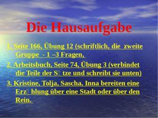 Die Hausaufgabe 1. Seite 166, Übung 12 (schriftlich, die zweite Gruppe - 1 –3