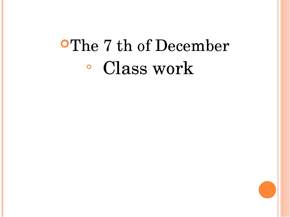 The 7 th of December Class work