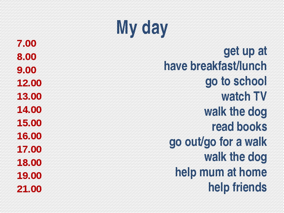 My day 7.00 8.00 9.00 12.00 13.00 14.00 15.00 16.00 17.00 18.00 19.00 21.00 g...