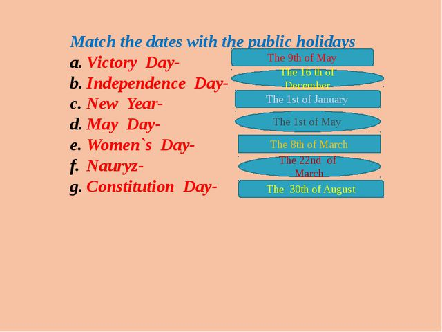 Match the dates with the public holidays Victory Day- Independence Day- New Y...