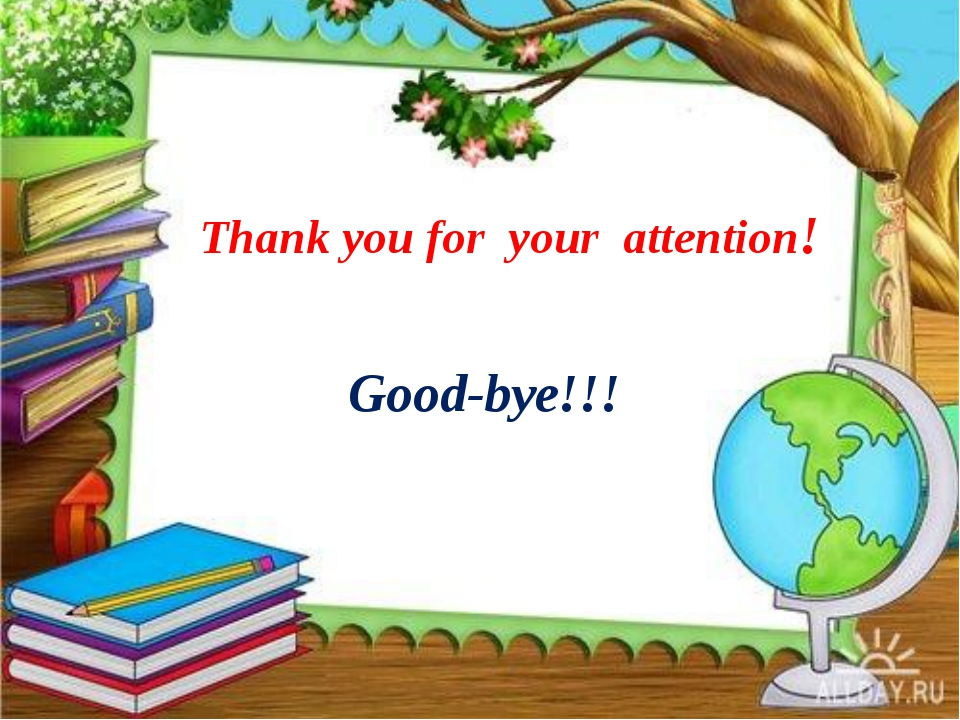 Thank you for your attention! Thank you for your attention! Good-bye!!!