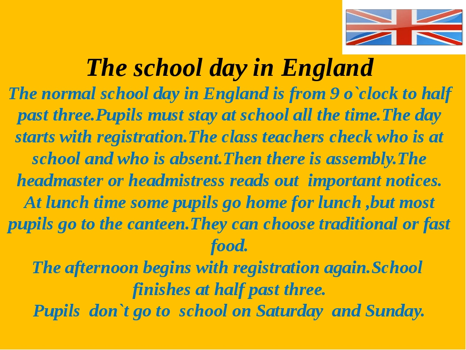 The school day in England The normal school day in England is from 9 o`clock...