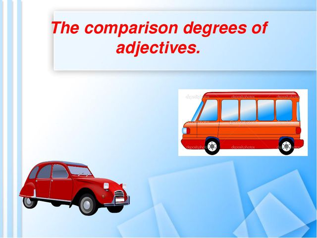 The comparison degrees of adjectives.