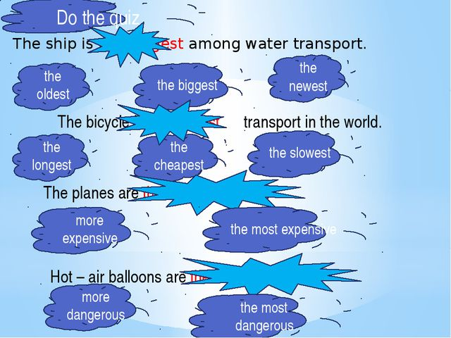 Do the quiz The ship is the biggest among water transport. the biggest the ol...