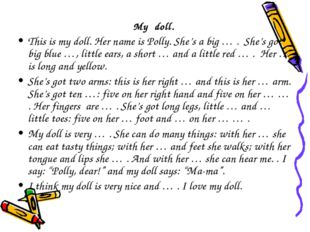 My doll. This is my doll. Her name is Polly. She's a big … . She's got big bl
