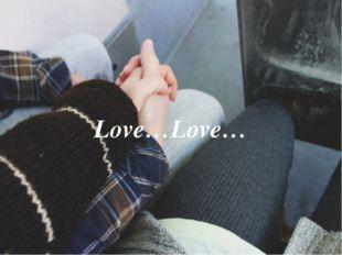 Love…Love…