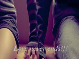 Love never ends!!! Love never ends!!!